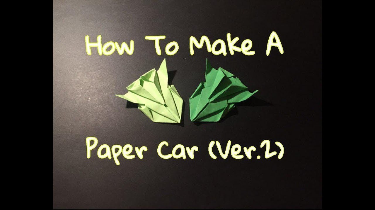 Paper, How To Make A Paper Car  Ver 2, How To Make A Paper