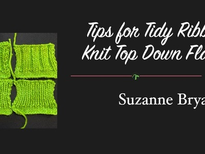 Tips for Tidy Ribbing Knit Top Down Flat