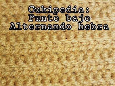 CUKIPEDIA: PUNTO BAJO DE CROCHET. GANCHILLO ALTERNANDO HEBRA.