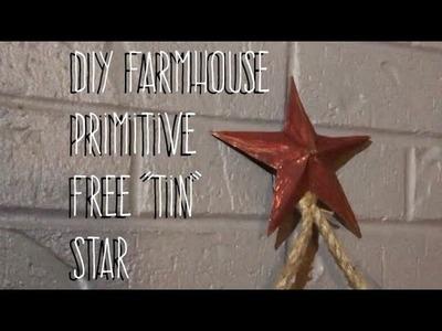 "DIY Farmhouse Primitive Free ""Tin"" Star"