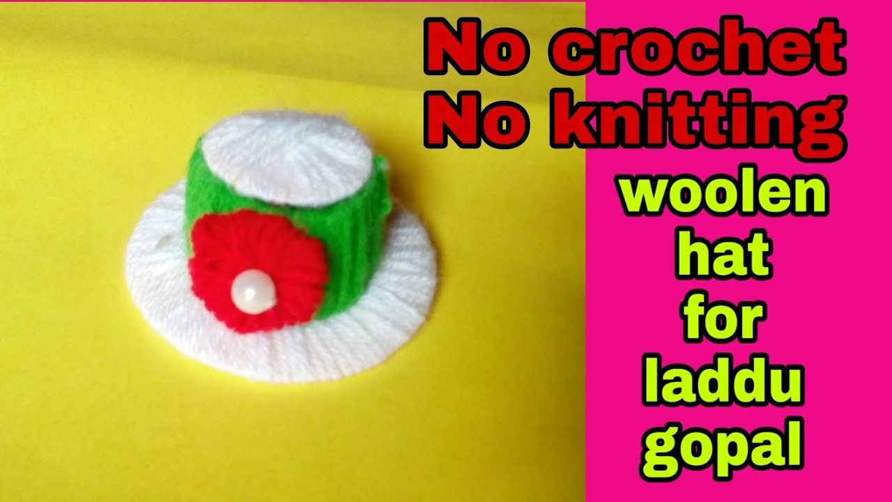 DIY woolen hat for laddu gopal.no crochet,no knitting winter cap for laddu gopal