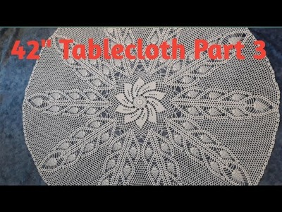 """How to crochet 42"""" tablecloth - Part 3"""