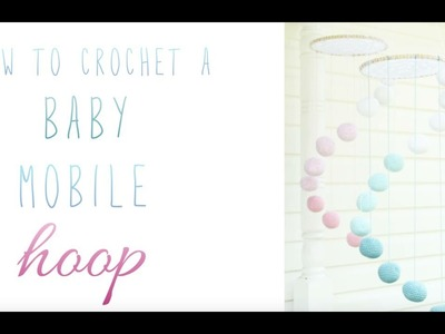 How to crochet a baby mobile hoop | Tutorial | Crochet Pattern | Kay Krochets