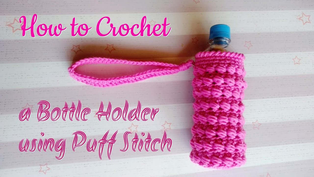 How to Crochet a Bottle Holder using Standing Puff Stitch