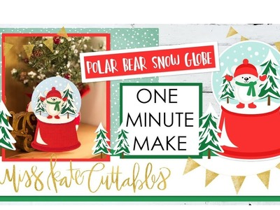 One Minute Make - Polar Bear Snow Globe How To Christmas DIY Tutorial with FREE SVG Files