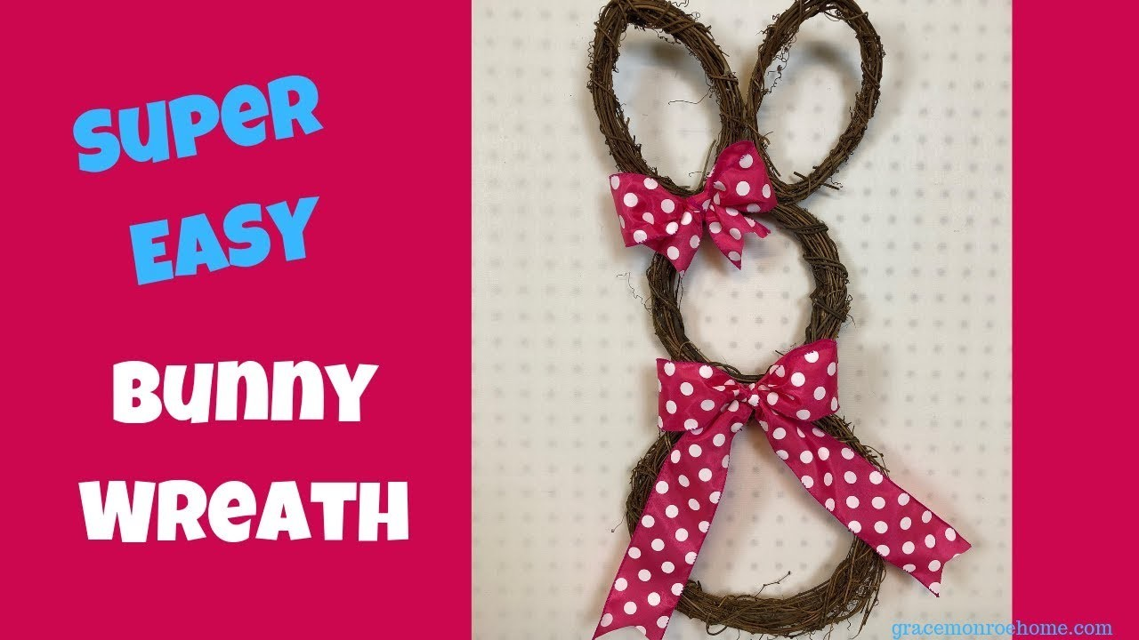 How to Make a Bunny Wreath - Grapevine Bunny Wreath DIY