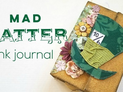 Junk Journal | Mad Hatter | Alice in Wonderland |Down the Rabbit Hole Conclusion