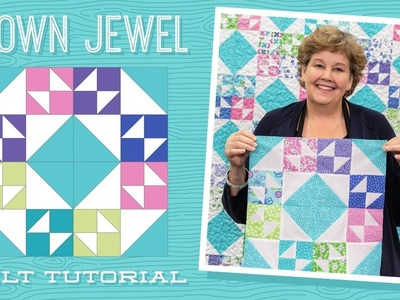 "Make a ""Crown Jewel"" Quilt with Jenny Doan of Missouri Star Quilt Co (Video Tutorial)"
