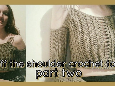 Crochet off the shoulder top pattern || part two