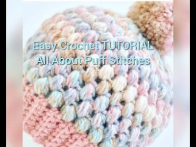 Crochet Tutorial: All About Puff Stitches.Puff Stitch, Popcorn Stitch, 4  Double crochets togther
