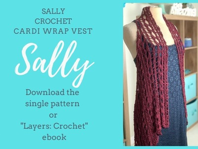 How to Crochet Sally Cardi Vest Join As You Go Strips Lace with Charts