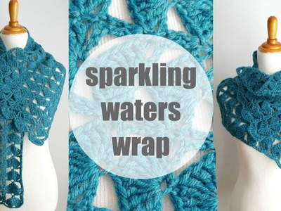 How To Crochet the Sparkling Waters Wrap