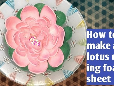 How to make a lotus using foam