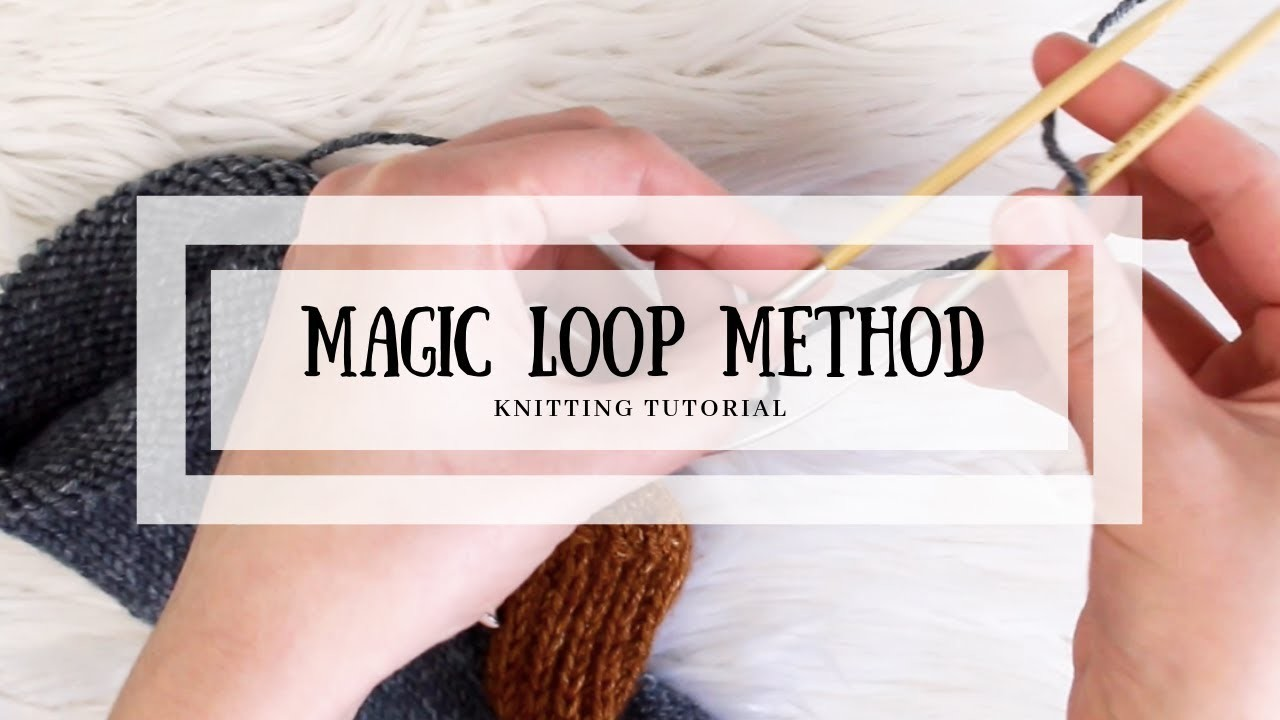 Knitting in the Round - Magic Loop Method