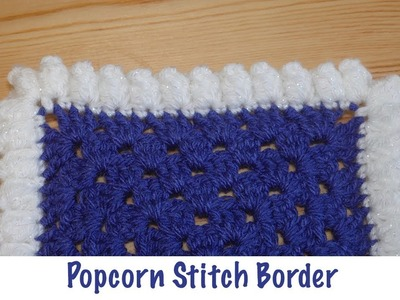 Simple Crochet: Popcorn Stitch Border