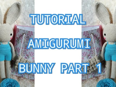 Tutorial Rajut AMIGURUMI BUNNY RABBIT Crochet Part 1
