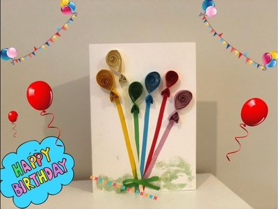 DIY birthday card with balloons using quilling paper