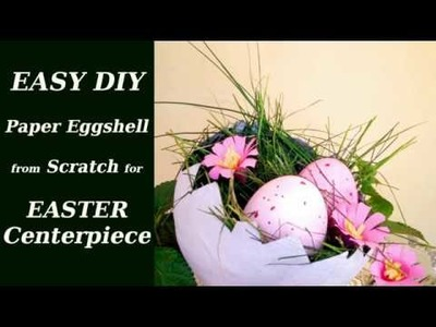 Easy Easter Decoration: DIY Paper Eggshell Centrepiece from scratch