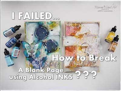 I Failed.  How to Break A Blank Page using Alcohol Inks part11 ♡ Maremi's Small Art ♡