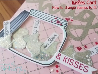 Kisses Card How to change stamps to fit your card