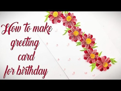 Quilling greeting card | Handmade greeting cards | Quilling designs | Birthday card ideas