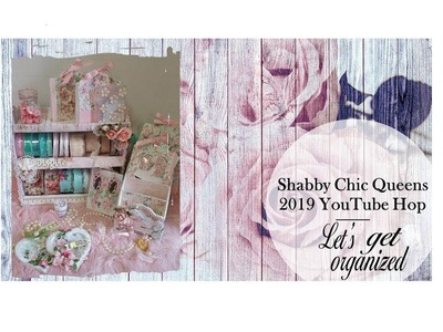 Shabby Chic Queens 2019 YouTube Hop (CLOSED)