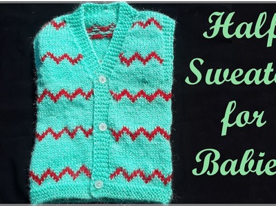 211- Half Sweater for Babies | Full Tutorial
