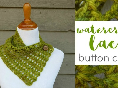 How To Crochet the Watercress Lace Button Cowl