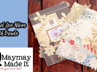 Linen and Lace Album with Brenda |  Part 1