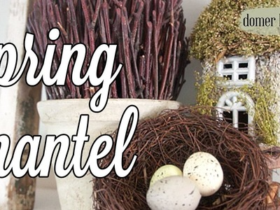 SPRING MANTEL 2018 | DECORATE WITH ME | MOSSY & NEUTRAL COTTAGE