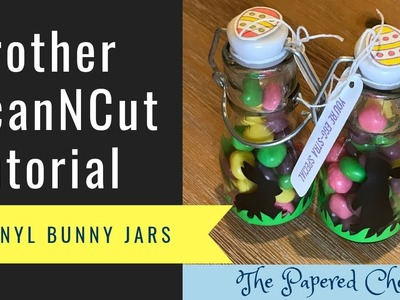 Brother ScanNCut Tutorial - Vinyl Bunny Jars - Easter Basket or Craft Fair Project