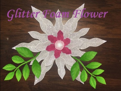 DIY: How to make a Silver Glitter Foam flower. Como Hacer una flor de foami o Goma Eva