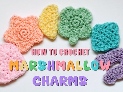 How to Crochet Cute Marshmallow Charms - Hearts, Stars, Moons, Clovers, Diamonds, Horseshoes