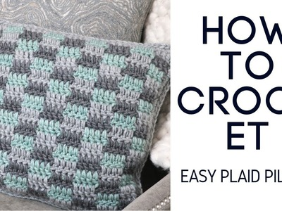 How to Crochet Easy Plaid Pillow