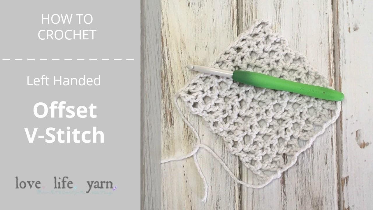 How to Crochet: Offset V-Stitch Left Handed