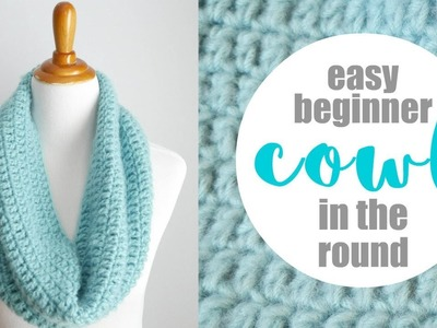 How To The Crochet the Easy Beginner Cowl In The Round (Learn To Crochet Series)
