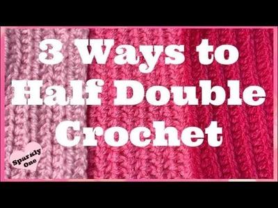 Learn 3 Ways to Half Double Crochet