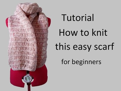 Tutorial: How to knit this easy scarf - knitting for beginners