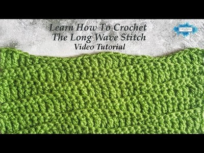 How To Crochet The Long Wave Stitch Pattern   Video by Crafting Happiness Large