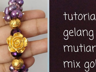 TUTORIAL GELANG MUTIARA MIX GOLD. jewelry tutorial. DIY Bracelet