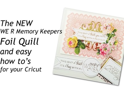 WRMK Foil Quill How To with Cricut