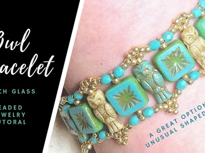 Beaded Czech Glass Owl Bracelet Tutorial | A Great Option for More Than Just Owl Beads!