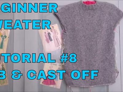 Beginner Sweater Tutorial #8 Rib & Cast Off