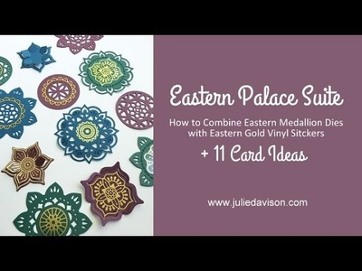 Eastern Palace Suite: How to Combine Medallion Dies & Stickers