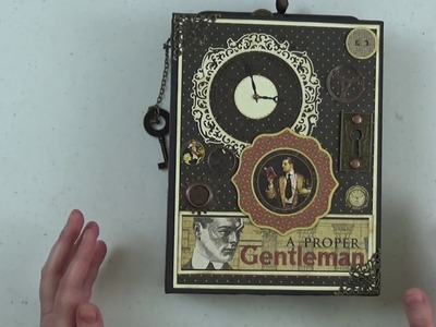 "Graphic 45 A Proper Gentleman 6 1.2"" by 8 1.2"" Mini Album Walkthrough"