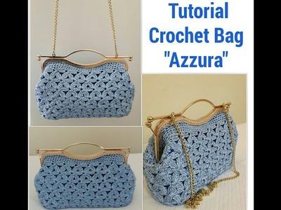 AZZURA BAG TUTORIAL - Crochet bag  -  Borsa all'uncinetto -  Bolsa de ganchillo