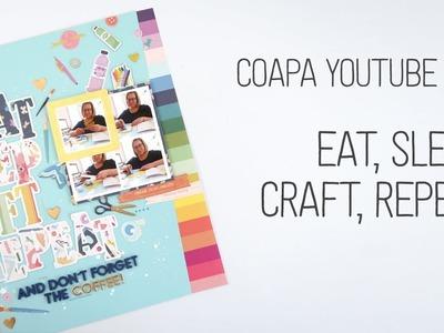 COAPA Youtube Hop. Scrapbook Layout. Eat Sleep Craft Repeat ☕