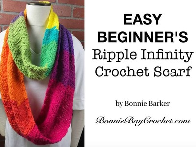 EASY BEGINNER'S Ripple Infinity Scarf, by Bonnie Barker