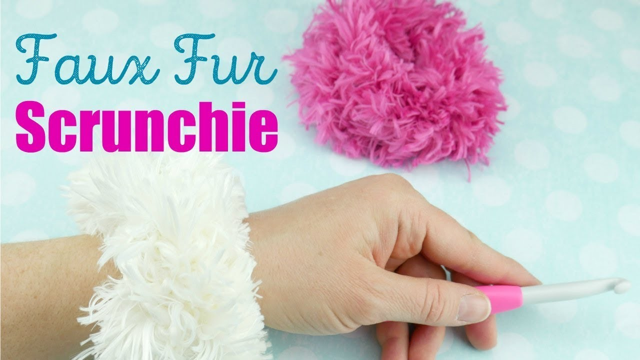 How To Crochet A Faux Fur Scrunchie