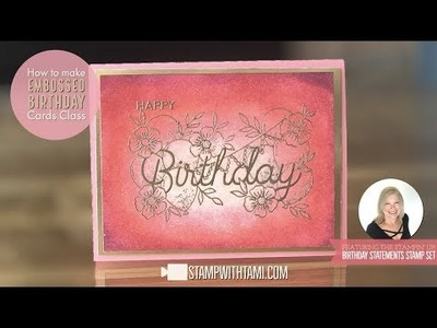 How to make an embossed birthday card featuring the Stampin Up Birthday Statements Stamp